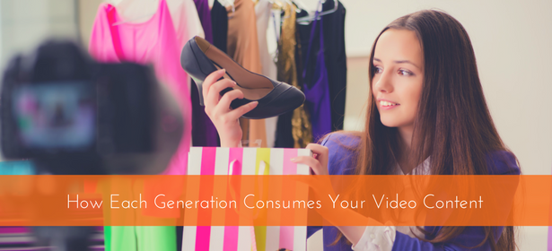 How Each Generation Consumes Your Video Content
