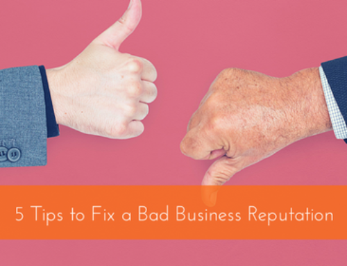5 Tips to Fix a Bad Business Reputation