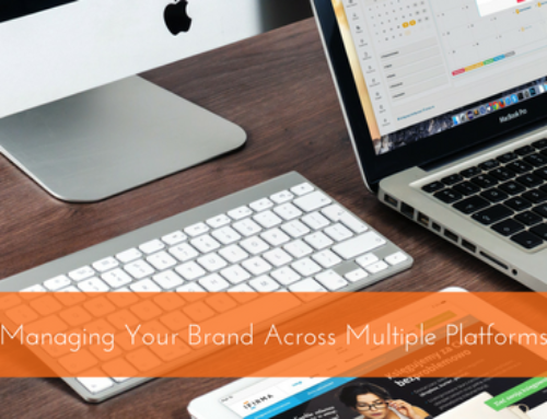 Managing Your Brand Across Multiple Platforms